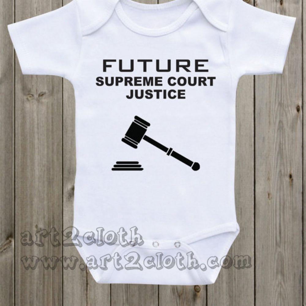36b5fc33dd29 Future Supreme Court Justice Baby Onesie