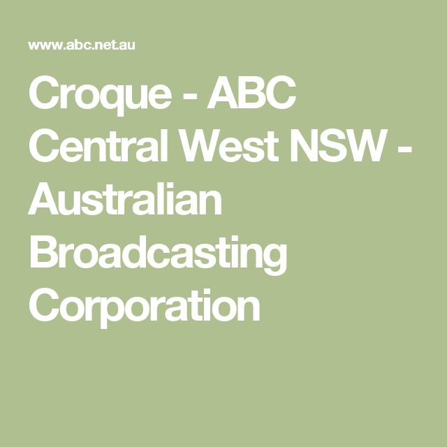 Croque - ABC Central West NSW - Australian Broadcasting Corporation