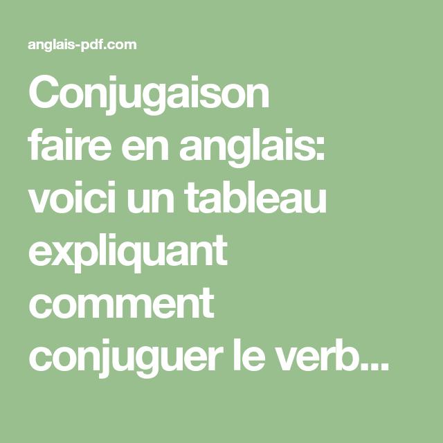 Conjugaison Faire En Anglais Voici Un Tableau Expliquant Comment Conjuguer Le Verbe Faire En An Verbe Faire Apprendre L Anglais Rapidement Conjugaison Anglais