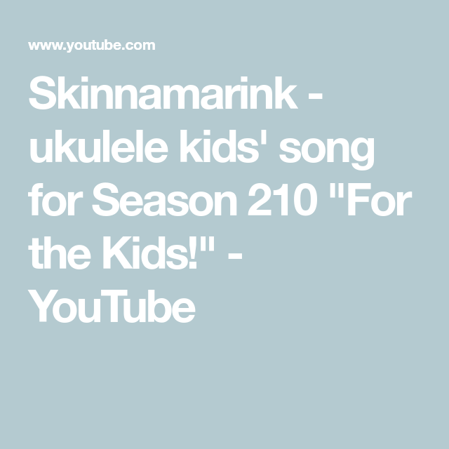Skinnamarink - ukulele kids\' song for Season 210 \
