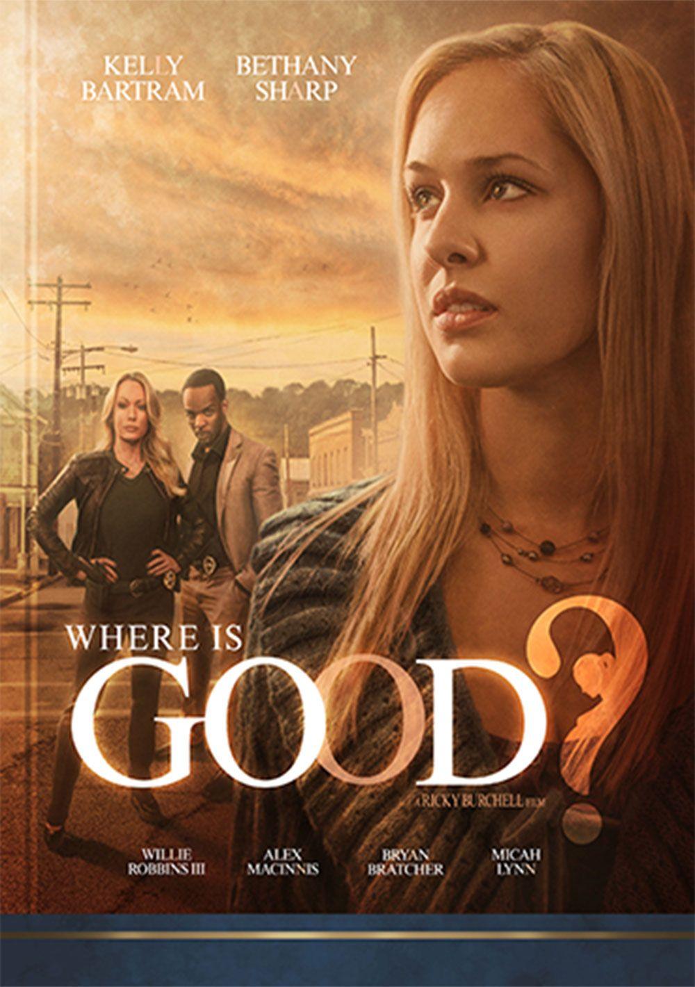 Where is Good, Christian Movie Film DVD Christian movies