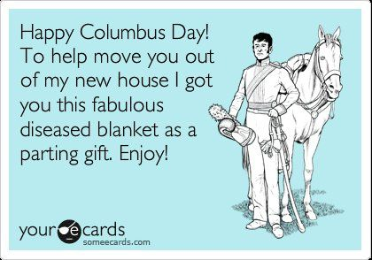 0c70f27634c6a3d0210f39e8bb32220d 7 hilarious columbus day memes hilarious, memes and someecards