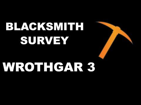 Blacksmith Survey Wrothgar 3 Blacksmithing Surveys Lettering
