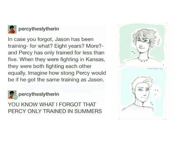 Yeah but percy has more experience out on the field. He's been on WAY more world saving quests than Jason has.