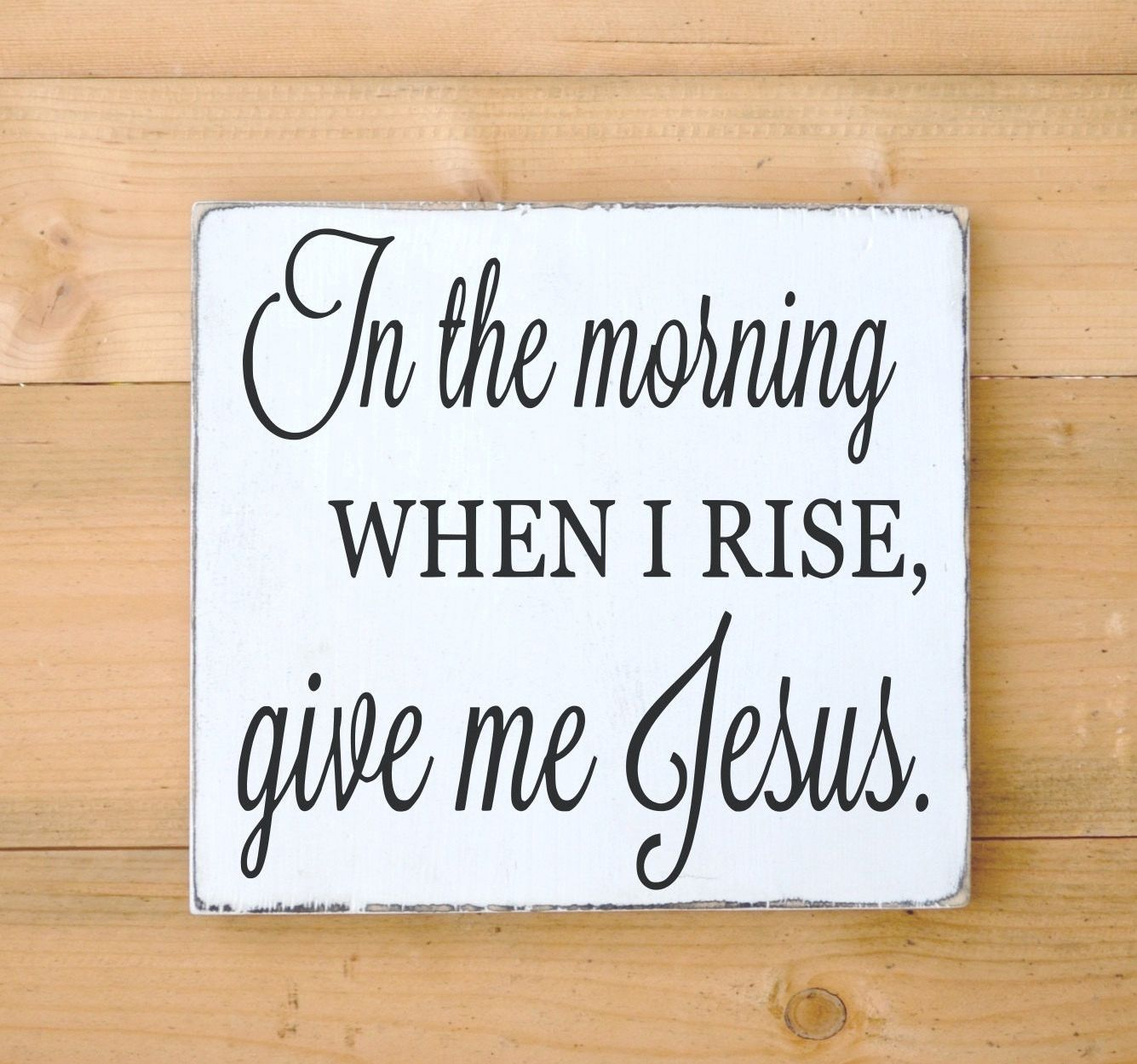 Christian kitchen decor - Christian Wall Art Wood Sign In The Morning When I Rise Give Me Jesus Religious Lyrics