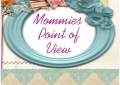 Mommie's Point of View
