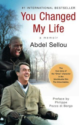 You Changed My Life By Abdel Sellou Http Www Amazon Com Dp B0089ehymq Ref Cm Sw R Pi Dp Sizfqb0ct4y45 You Changed My Life Cinema Movies The Intouchables