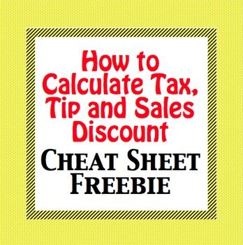 Freebie How To Calculate Tax Tip And Sales Discount Cheat Sheet