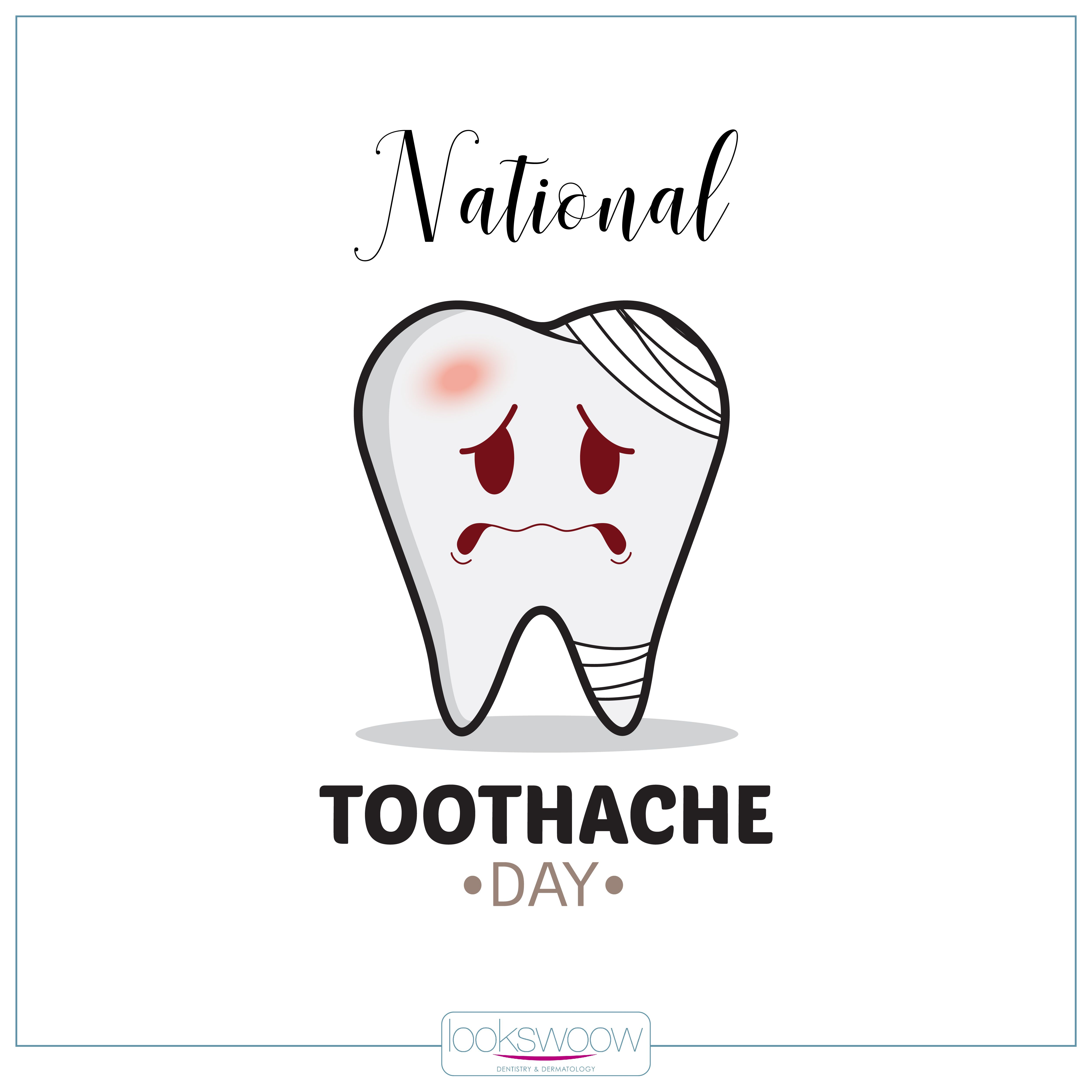Of all the awareness days, National Toothache Day has to