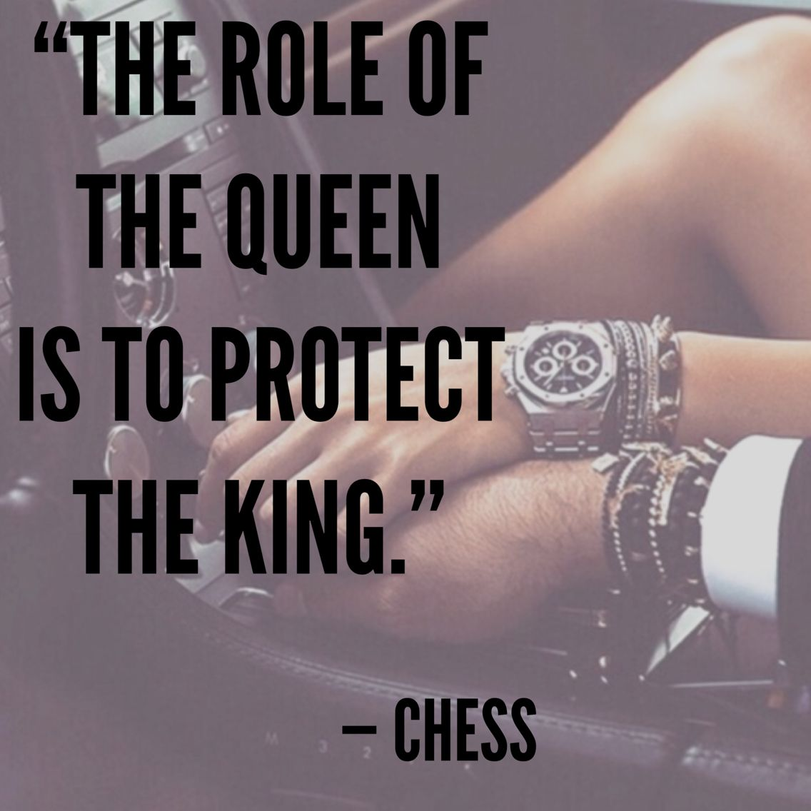 "My King Quotes The Role Of The Queen Is To Protect The King.""  Chess  Poetry ."
