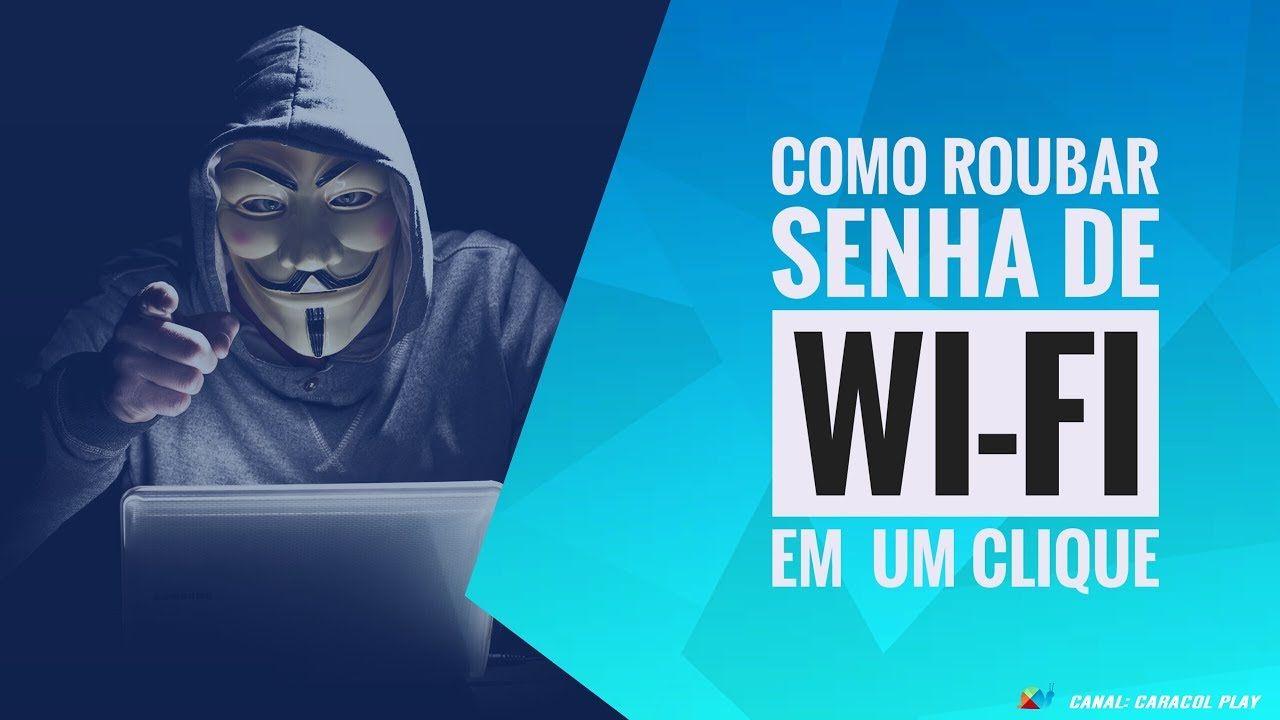 Como Roubar Senha De Wi Fi De Qualquer Pessoa Em Um Clique Senha