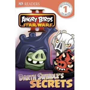 Angry Birds Star Wars: Darth Swindle's Secrets by Scarlett O'Hara