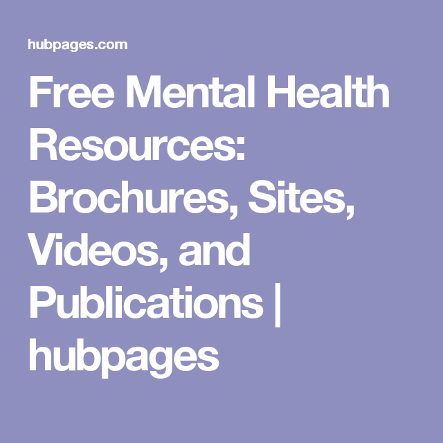 free mental health resources brochures sites videos and
