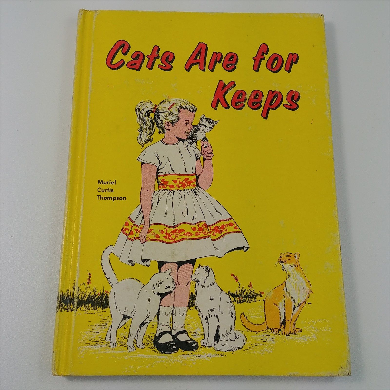Cats are For Keeps 1965 by Muriel Curtis Thompson