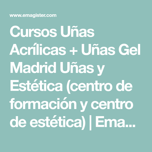 Cursos Uñas Acrílicas Uñas Gel Madrid Uñas Y Estética