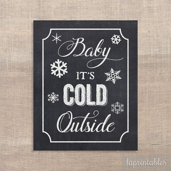 Baby Its Cold Outside ~ Digital Christmas Chalkboard Party Sign  ▶ WHAT YOU WILL RECEIVE: 3 - PDF files in sizes: 11x14, 8x10, & 5x7 inches.  ▶ Shop