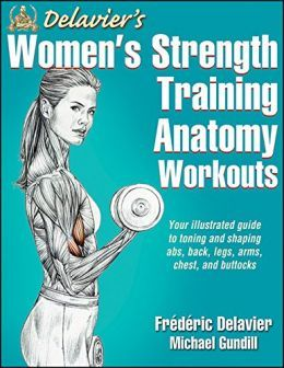 delavier s women s strength training anatomy workouts pdf strength