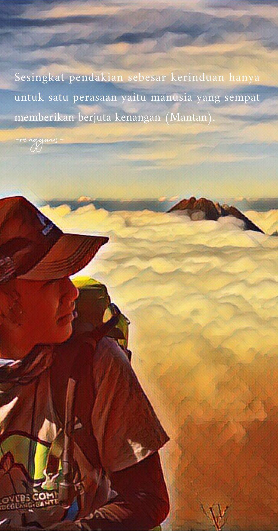 Sesingkat Pendakian Sebesar Kerinduan Hanya Untuk Satu Perasaan