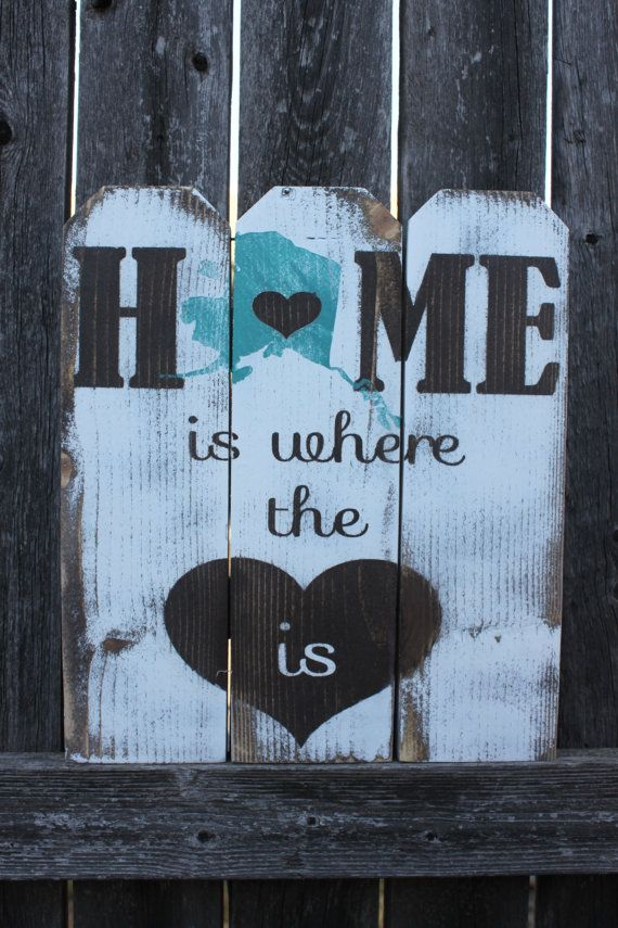 Home is Where the Heart is State Sign Handmade Alaska Sign Picket Fence Sign Custom State or Country Wooden Sign