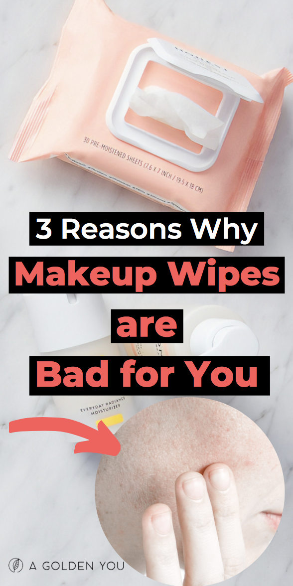 3 Reasons Why Makeup Wipes are Bad for You.