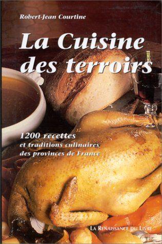 La cuisine des terroirs. 1200 recettes et traditions culinaires des provinces de France by Robert-Jean Courtine http://www.amazon.com/dp/280460232X/ref=cm_sw_r_pi_dp_1Xwmvb0D44PHW