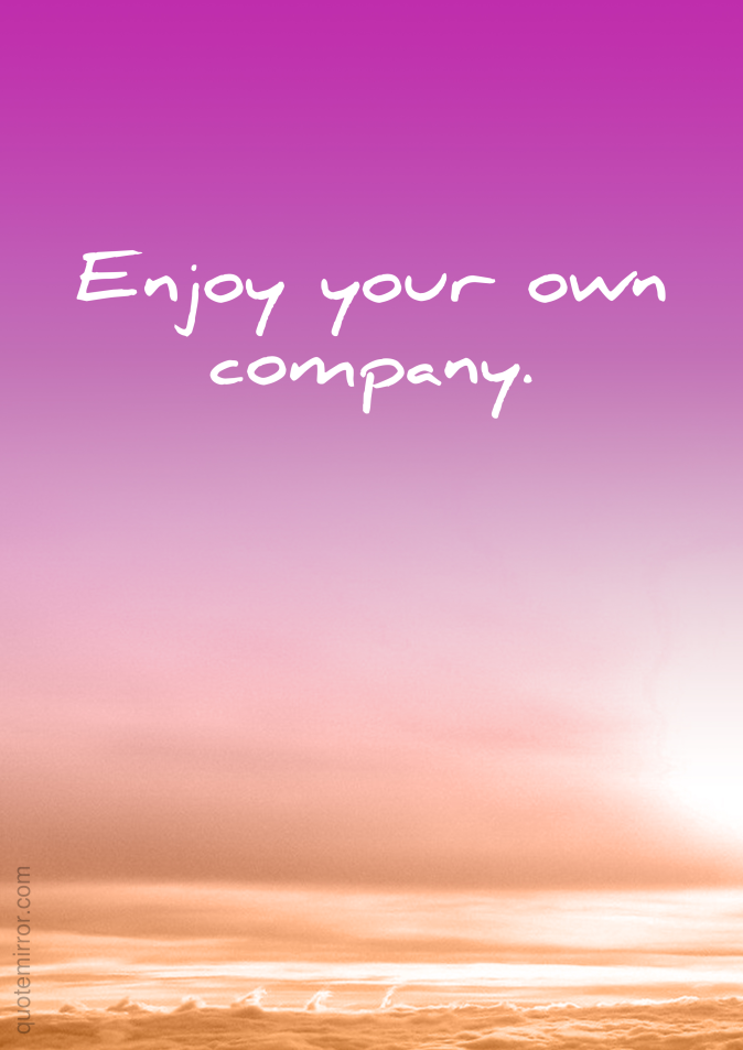 I Enjoy Your Company Quotes Quotesgram Young Company Quotes