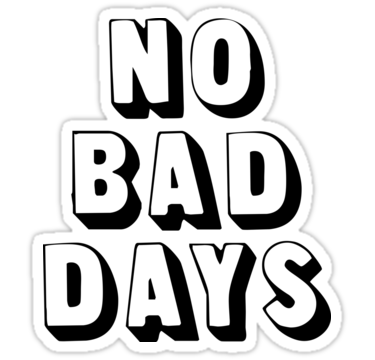 No Bad Days Sticker By Madedesigns Ideas Pinterest Hoodie