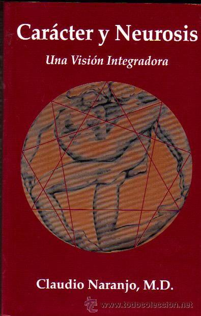 libros claudio naranjo | Carácter y neurosis Claudio Naranjo