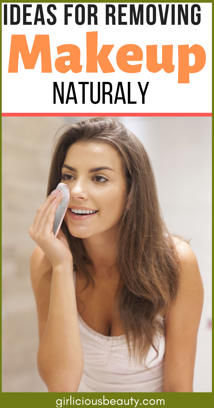 Incredible Ideas For Removing Makeup Naturally At Home Natural Makeup Remover Makeup Remover How To Remove