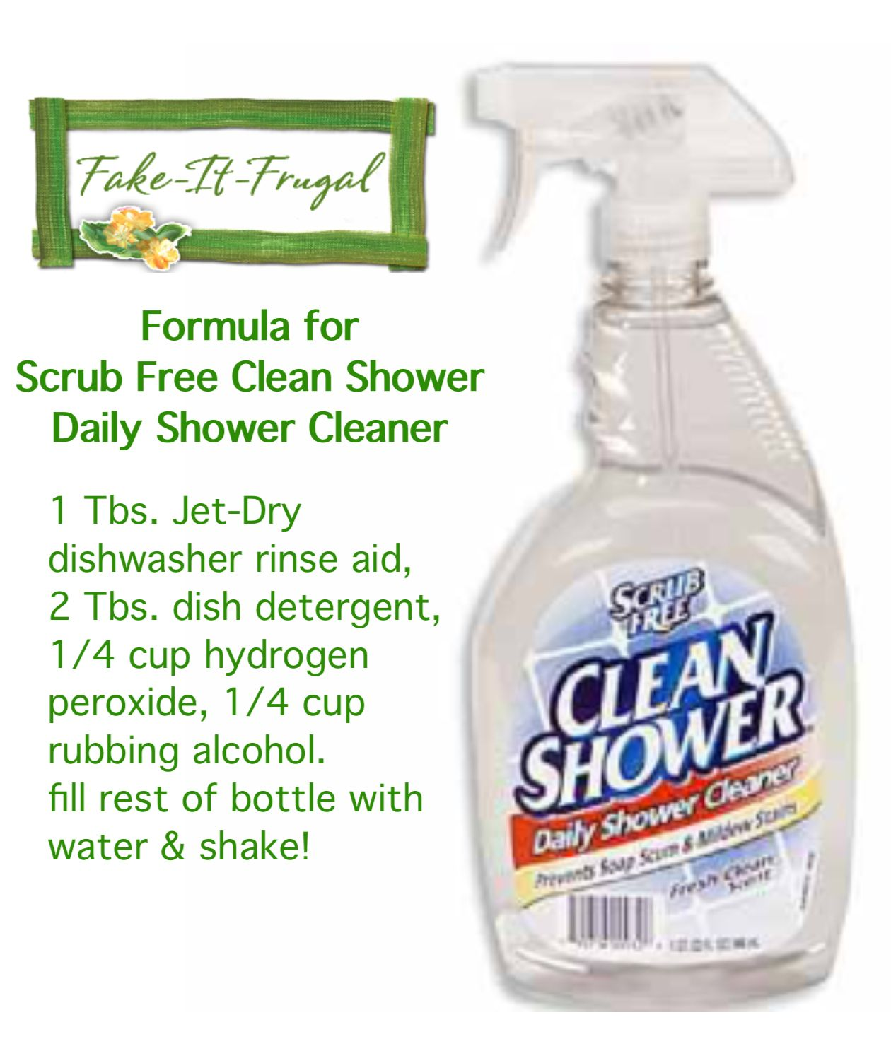 Fake It Frugal S Formula For Scrub Free Clean Shower Daily Shower Cleaner 1 Tbs Jet Dry Dishwasher Rinse Aid 2 Cleaning Shower Cleaner Dishwasher Rinse Aid