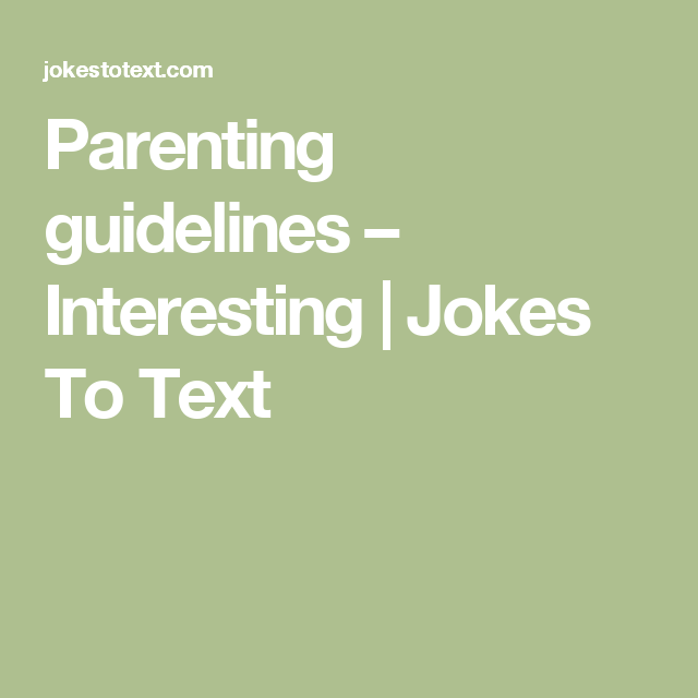 Parenting guidelines – Interesting | Jokes To Text