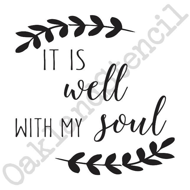 f29f69e355f20 Inspirational STENCIL *it is well with my soul*(with leaves) 12