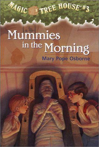 Mummies In The Morning Magic Tree House No 3 By Mary Pope