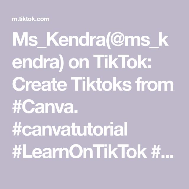 Ms Kendra Ms Kendra On Tiktok Create Tiktoks From Canva Canvatutorial Learnontiktok Movementinscience Small Canva Tutorial Small Business Tips Science