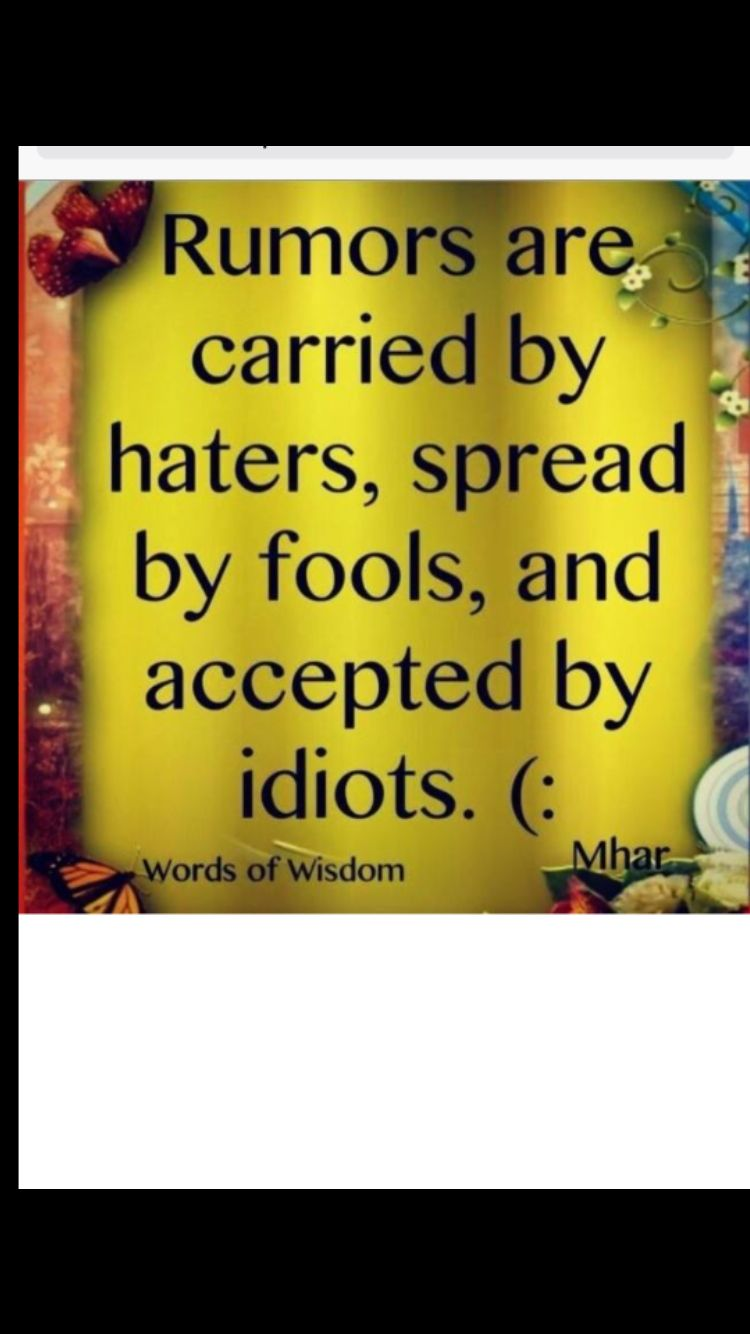 Haters Fools And Idiots Just Pray For Them And Move On Thankful I Was Blessed To Have Someone To Teach Me Not T Quotes About Rumors Words Words Of Wisdom
