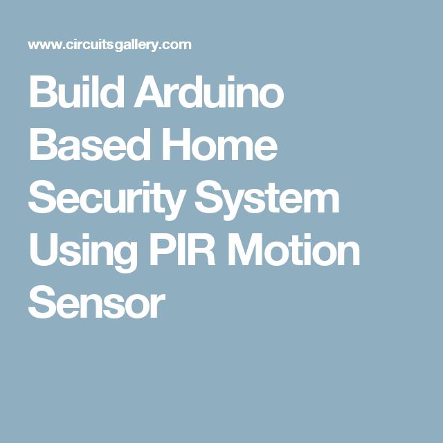 build arduino based home security system using pir motion sensor
