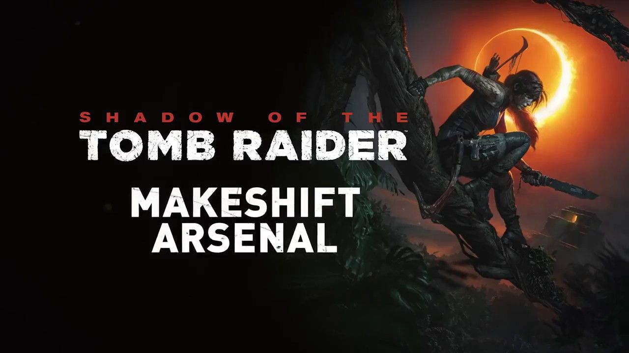 Shadow Of The Tomb Raider Makeshift Arsenal Trailer New Shadow