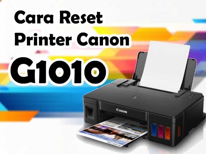 Cara Reset Printer Canon Pixma G1010 G2010 G3010 Dan G4010 Error B200 Dan 5b00 Anasmakruf Com Printer Kabel Listrik Monitor