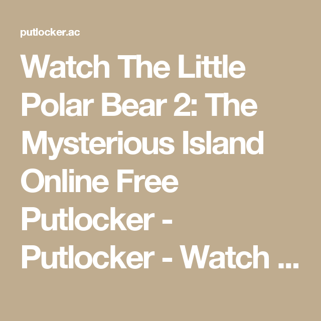 Download The Little Polar Bear 2: The Mysterious Island Full-Movie Free