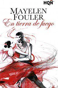 En tierra de fuego (Ganadora III Premio Digital) – Mayelen Fouler