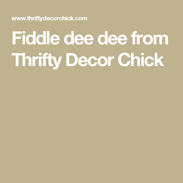 Fiddle dee dee from Thrifty Decor Chick