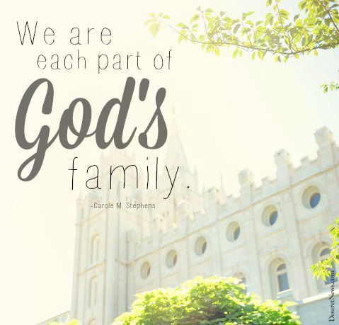 Let us never forget that we are each part of god 39 s for Family quotes lds
