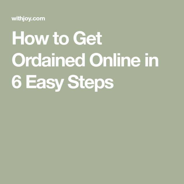 How To Get Ordained Online In 6 Easy Steps Easy Step How To Get Online