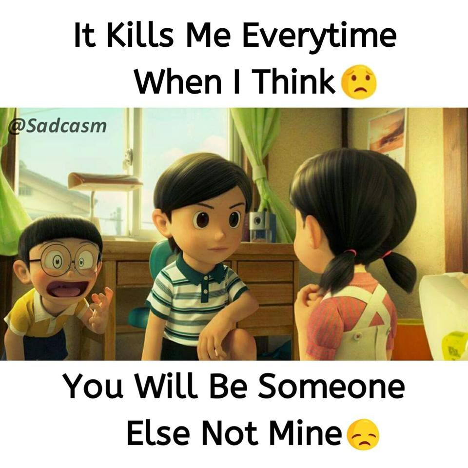It Kills Me Every Time When I Think You Will Be Someone Else Not Mine That S Your Choice Funny Facts About Girls Feelings Quotes Funny Facts