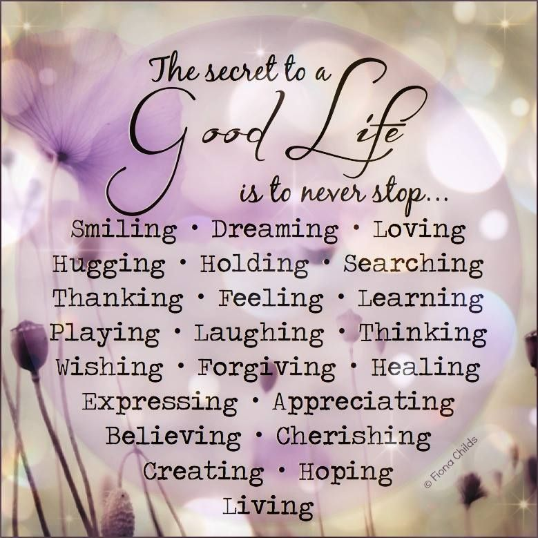 ¸.• * • . ❥ The secret to a good life is to never stop...❤️
