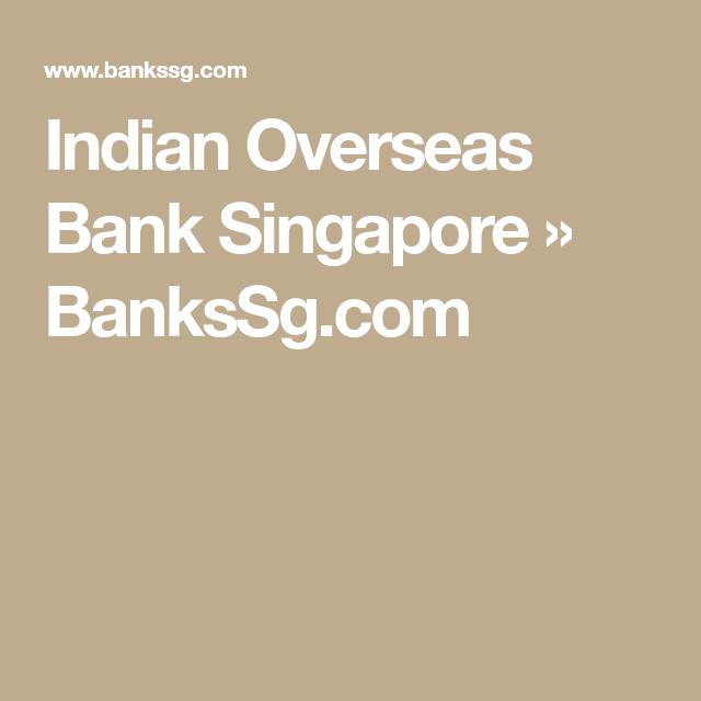 Indian Overseas Bank Singapore Bankssg Com Singapore Overseas Indian