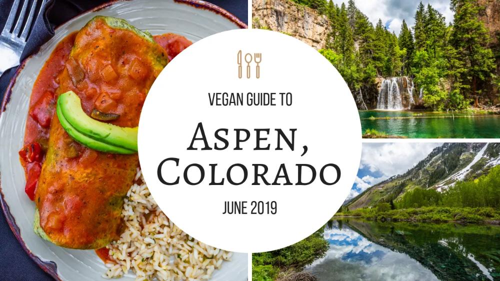 Vegan Guide To Aspen Vegan Guide Vegan Restaurants Vegan Travel