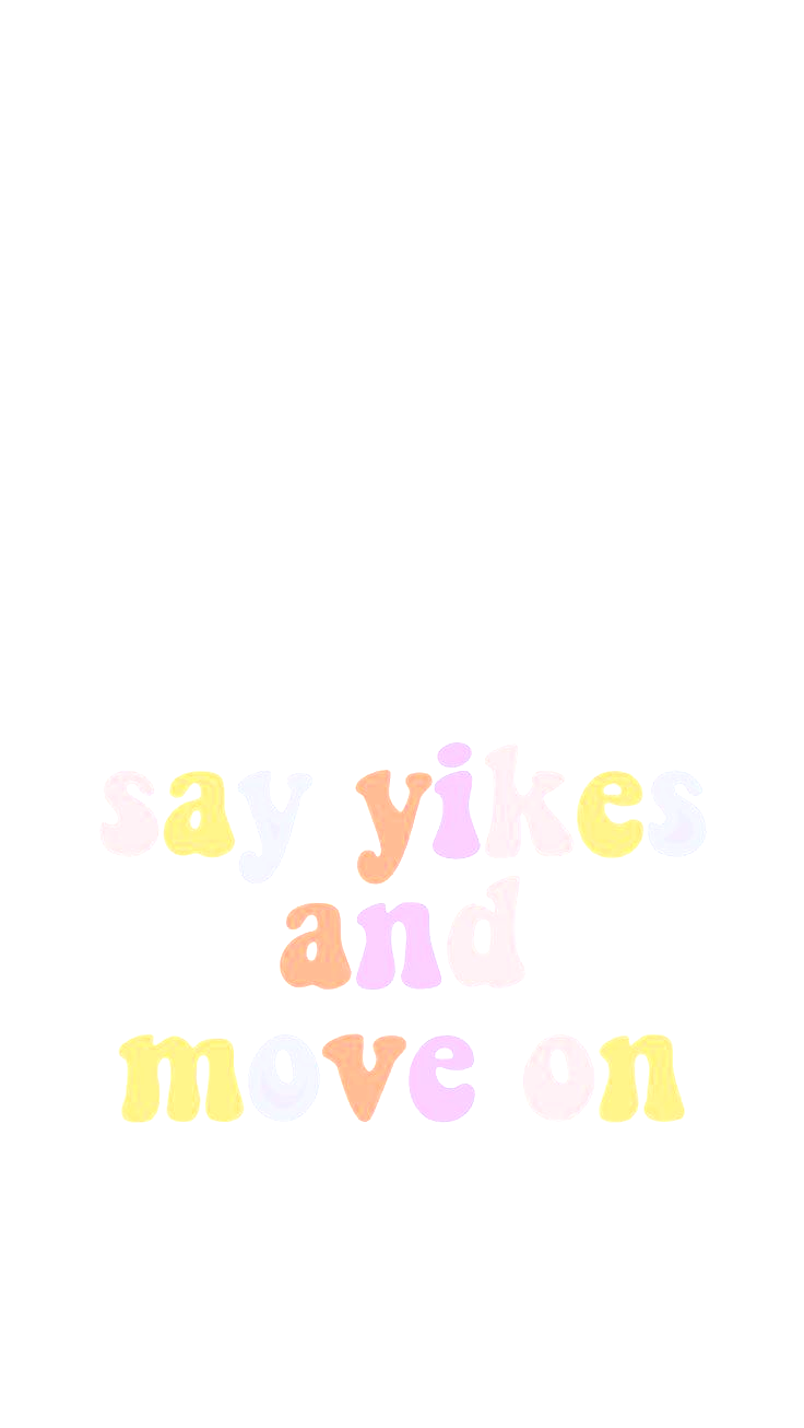 Say Yikes And Move On Wallpaper Iphone Wallpaper Night Butterfly Nursery Wallpaper
