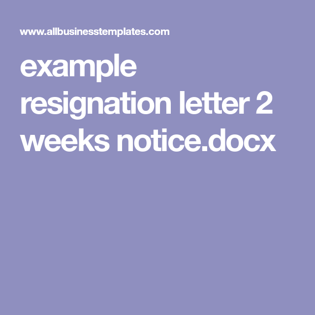 Example Resignation Letter  Weeks NoticeDocx  New