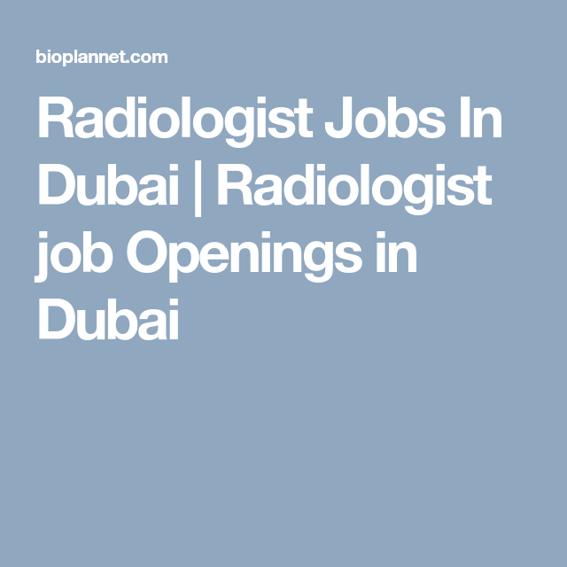 Radiologist Jobs In Dubai  Radiologist Job Openings In Dubai